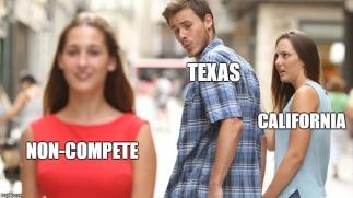 Texas California Noncompete Agreements